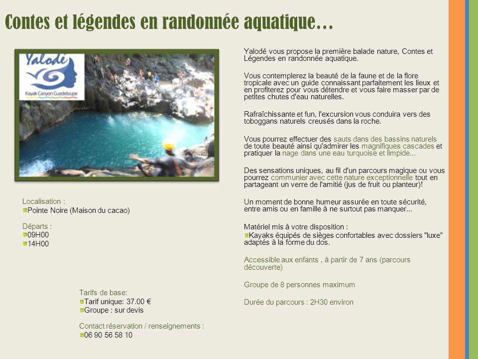 Yalodé vous propose la première balade nature, Contes et Légendes en randonnée aquatique. Vous contemplerez la beauté de la faune et de la flore tropi