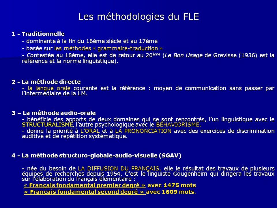 Les méthodologies du FLE 1 - Traditionnelle - dominante à la fin du 16ème siècle et au 17ème - basée sur les méthodes « grammaire-traduction » - basée