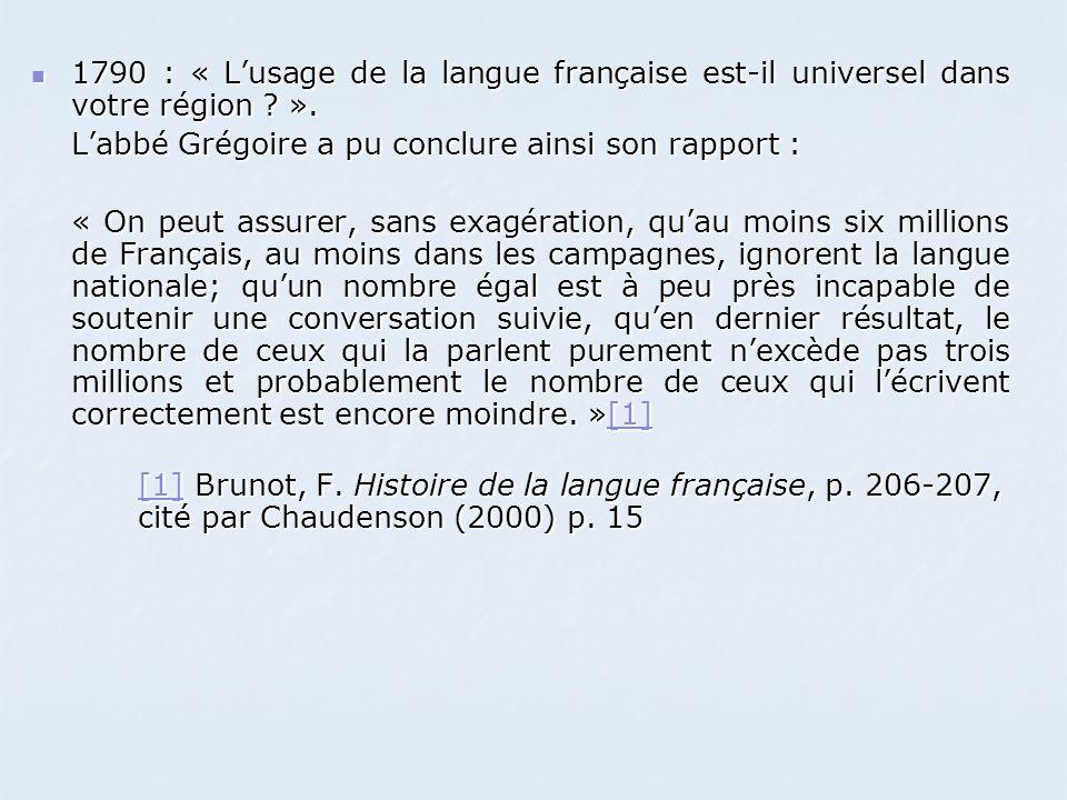 1790 : « L'usage de la langue française est-il universel dans votre région ? ». 1790 : « L'usage de la langue française est-il universel dans votre ré