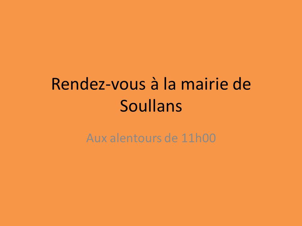 Rendez-vous à la mairie de Soullans Aux alentours de 11h00