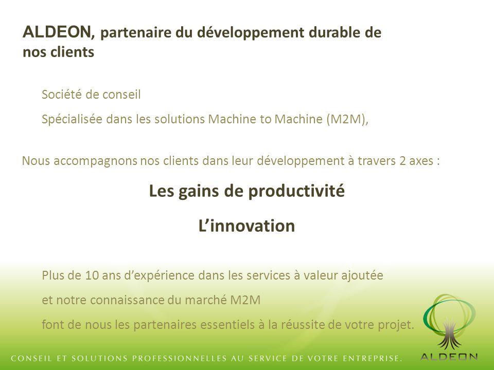 Société de conseil Spécialisée dans les solutions Machine to Machine (M2M), Nous accompagnons nos clients dans leur développement à travers 2 axes : L