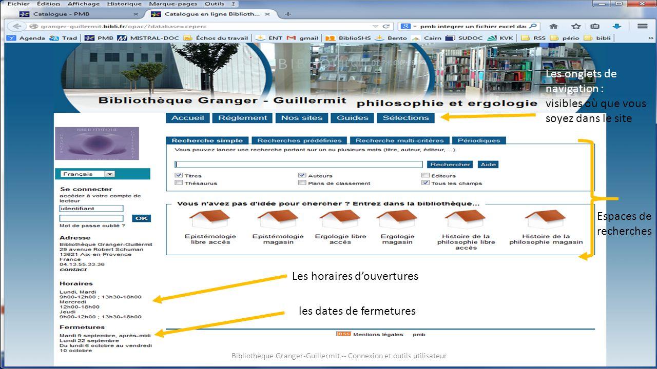 Bibliothèque Granger-Guillermit -- Connexion et outils utilisateur Pour retourner à la page de recherches Les sites des trois équipes fondatrices Vous y trouvez des aides à la recherche dans et hors catalogue.