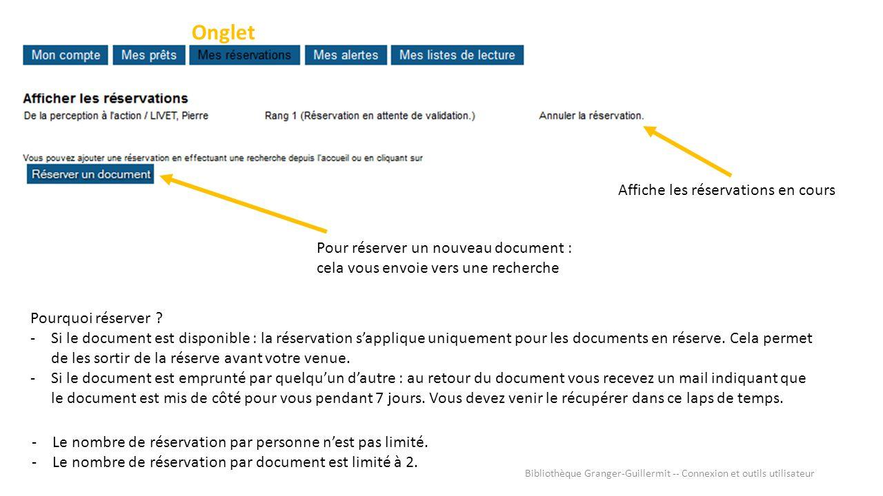 Onglet Affiche les réservations en cours Pour réserver un nouveau document : cela vous envoie vers une recherche Pourquoi réserver .