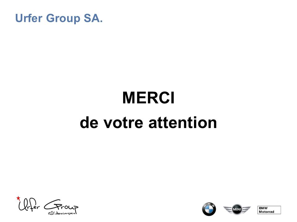Urfer Group SA. MERCI de votre attention