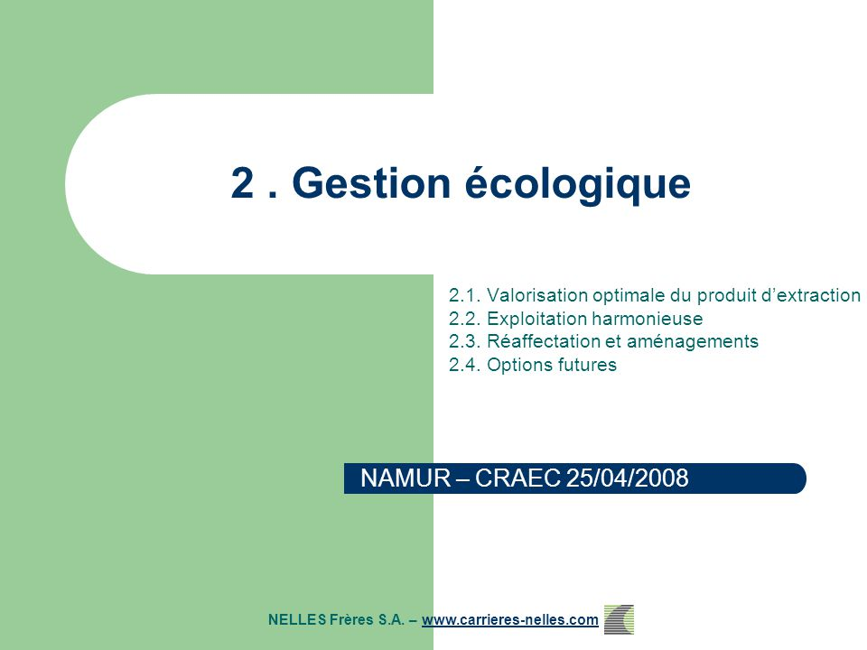 2. Gestion écologique 2.1. Valorisation optimale du produit d'extraction 2.2.