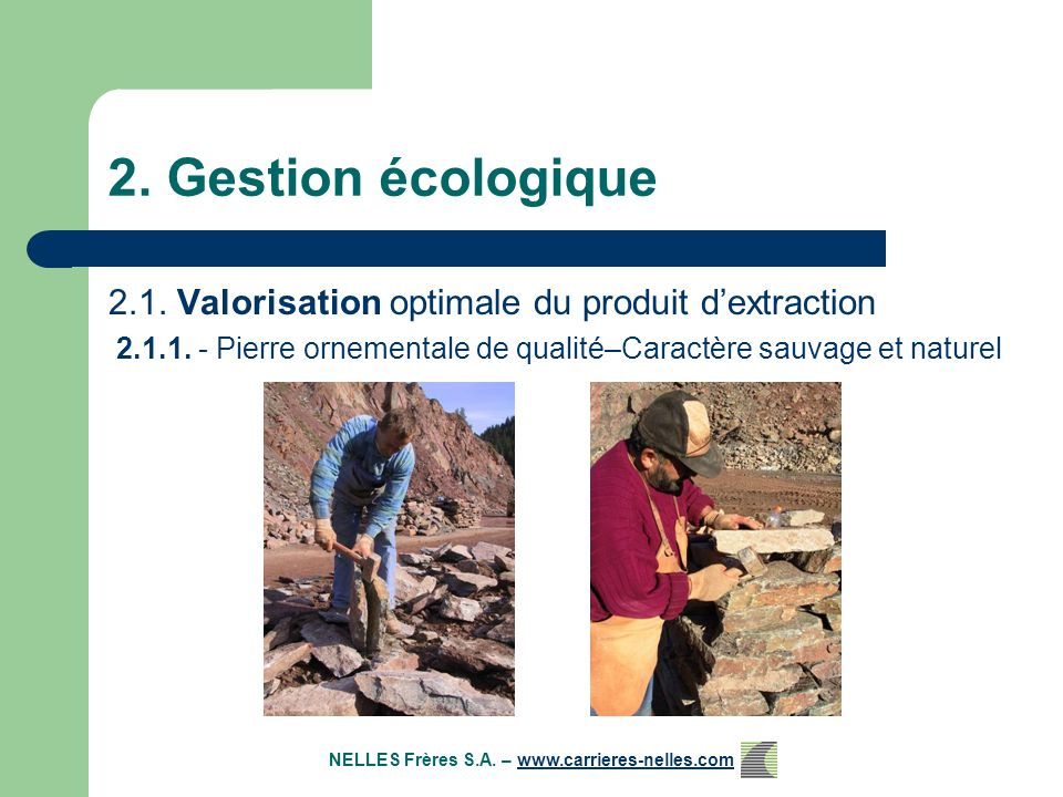 2.Gestion écologique 2.1. Valorisation optimale du produit d'extraction 2.1.1.