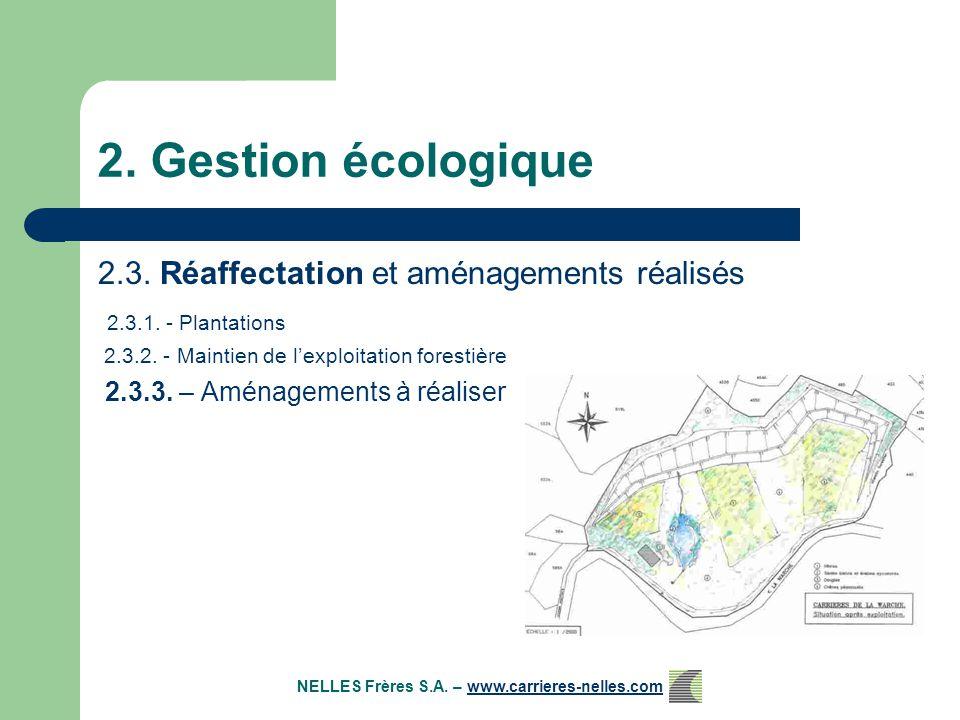 2. Gestion écologique 2.3. Réaffectation et aménagements réalisés 2.3.1.