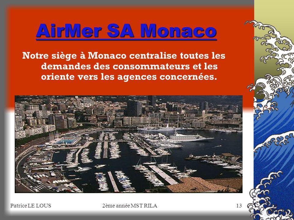 Patrice LE LOUS2ème année MST RILA12 AirMer SA 6 agences à travers le monde MonacoPrincipauté de Monaco La ValetteMalte Nassau Bahamas MontréalCanada