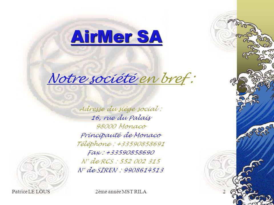 Patrice LE LOUS2ème année MST RILA1 AirMer SA Vos rêves entre ciel et mer sont maintenant possibles !