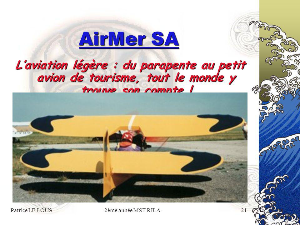 Patrice LE LOUS2ème année MST RILA20 AirMer SA Des activités multiples proposées avec un professionnalisme rare Aviation légèreSurf Transport en hélic