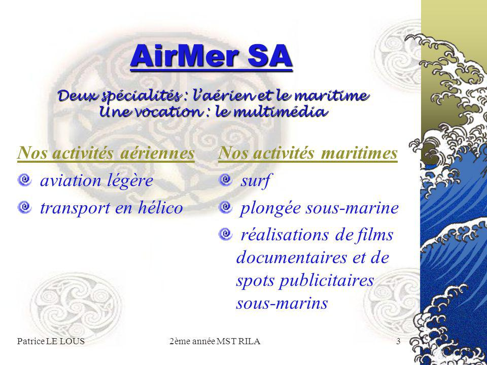 Patrice LE LOUS2ème année MST RILA2 AirMer SA Notre société en bref : Adresse du siège social : 16, rue du Palais 98000 Monaco Principauté de Monaco T