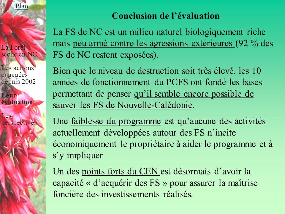 Conclusion de l'évaluation La FS de NC est un milieu naturel biologiquement riche mais peu armé contre les agressions extérieures (92 % des FS de NC r