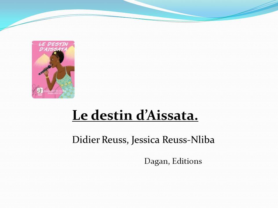 Le destin d'Aissata, Roman féministe.Les auteurs font la part belle aux femmes.