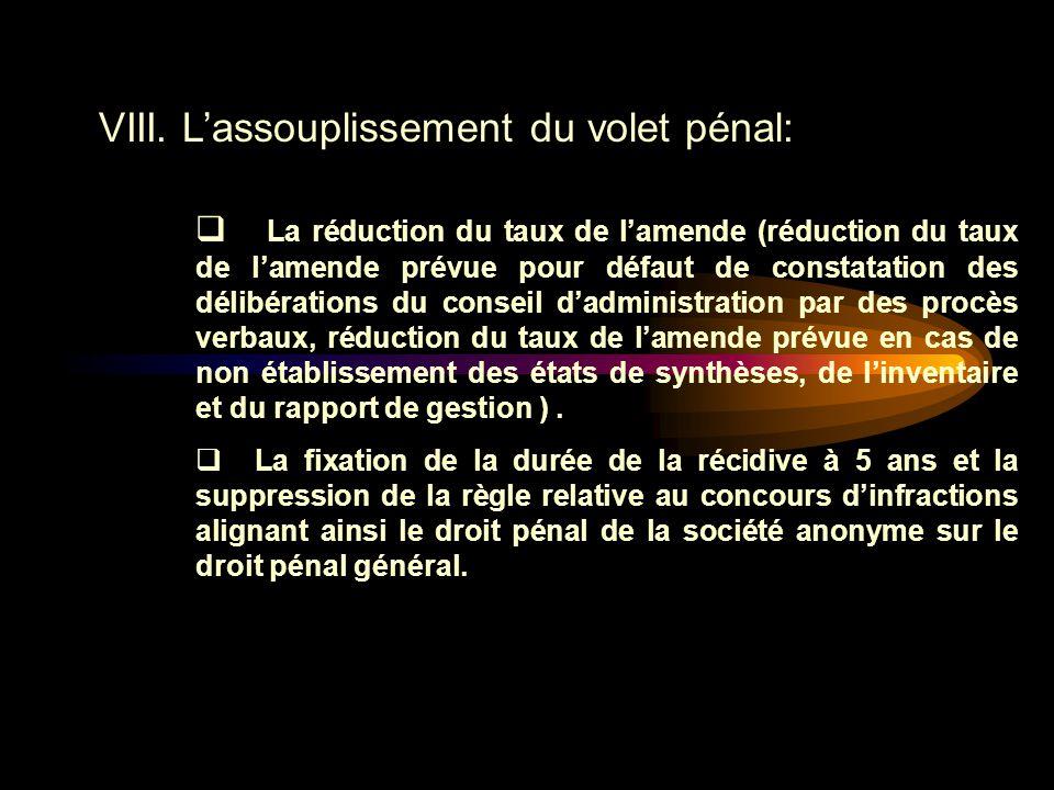 V. VIII. L'assouplissement du volet pénal:  La suppression pure et simple de certaines dispositions pénales ( suppression de l'incrimination concerna