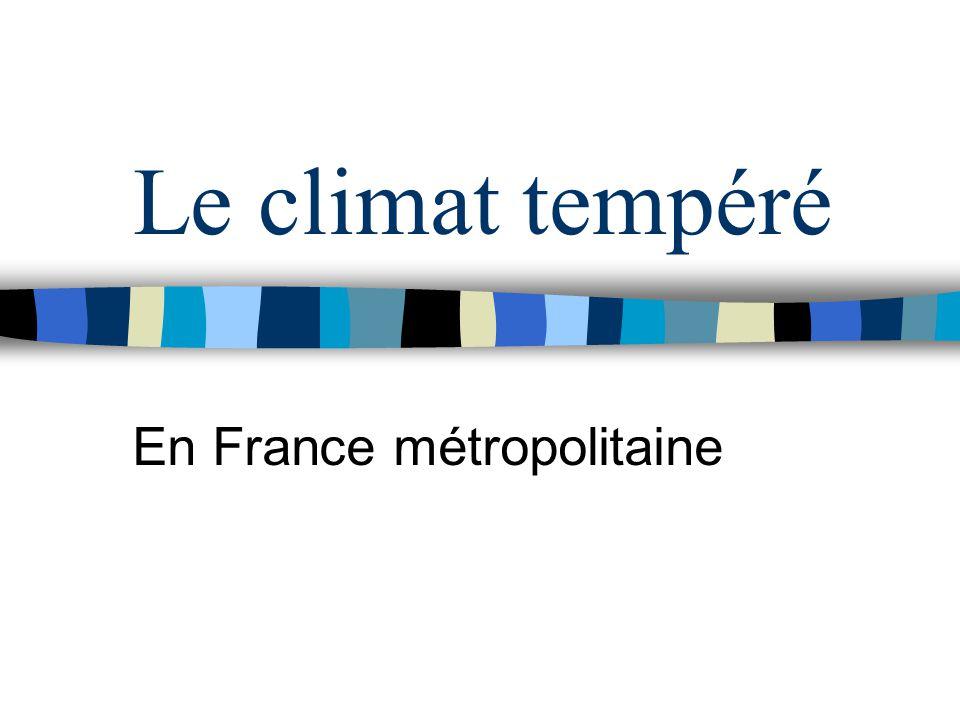 Le climat tempéré En France métropolitaine