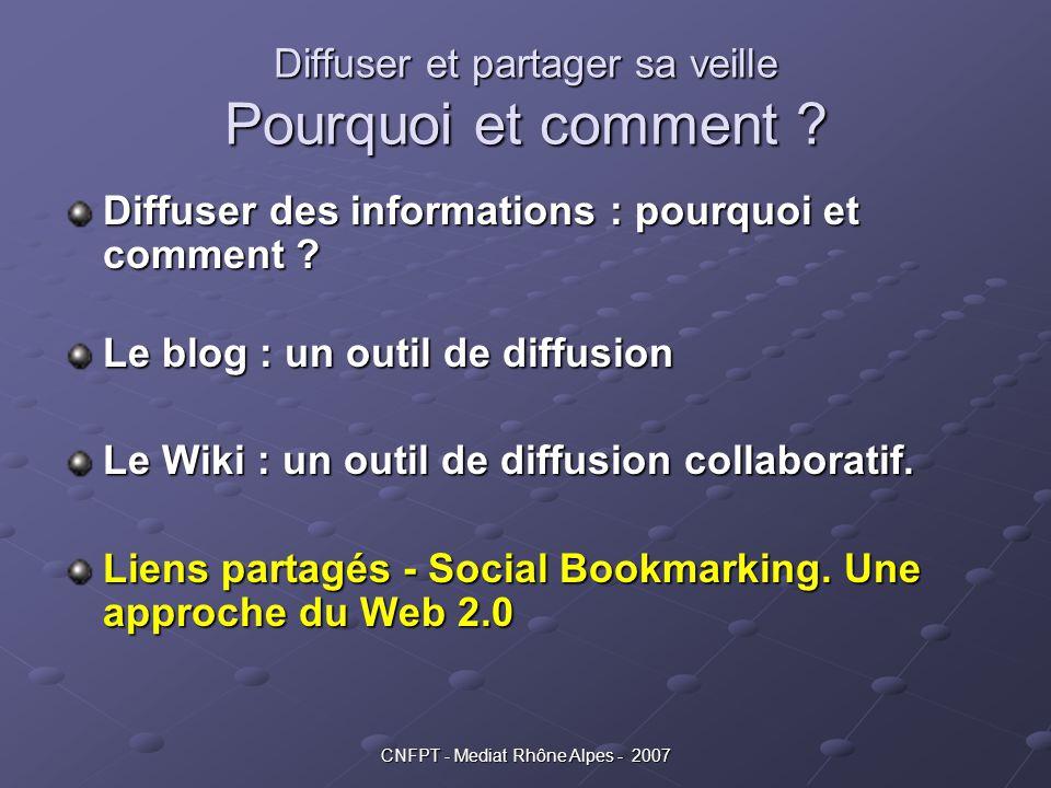 Diffuser et partager sa veille Pourquoi et comment ? Diffuser des informations : pourquoi et comment ? Le blog : un outil de diffusion Le Wiki : un ou