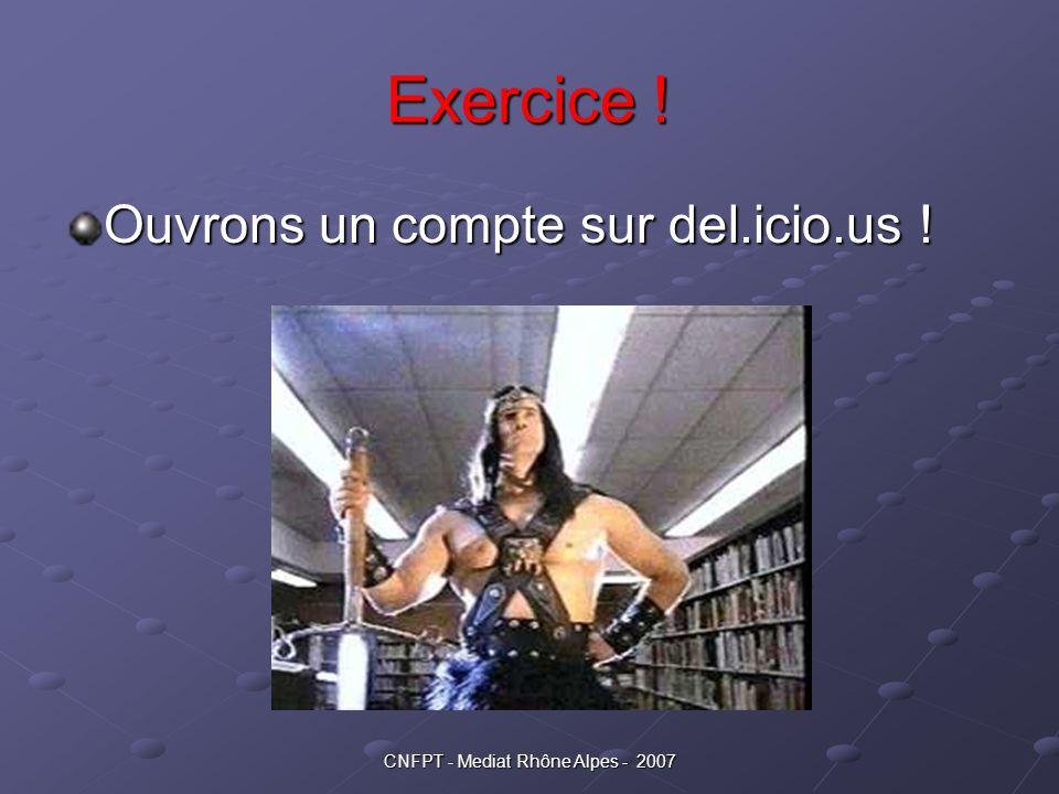 CNFPT - Mediat Rhône Alpes - 2007 Exercice ! Ouvrons un compte sur del.icio.us !