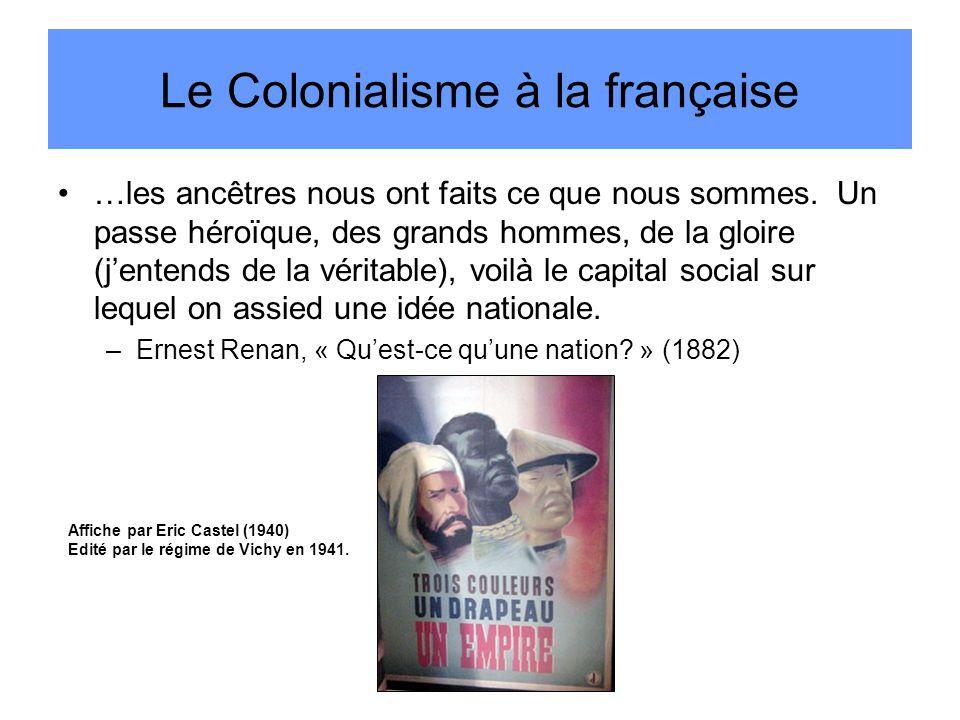 Le Colonialisme à la française …les ancêtres nous ont faits ce que nous sommes.
