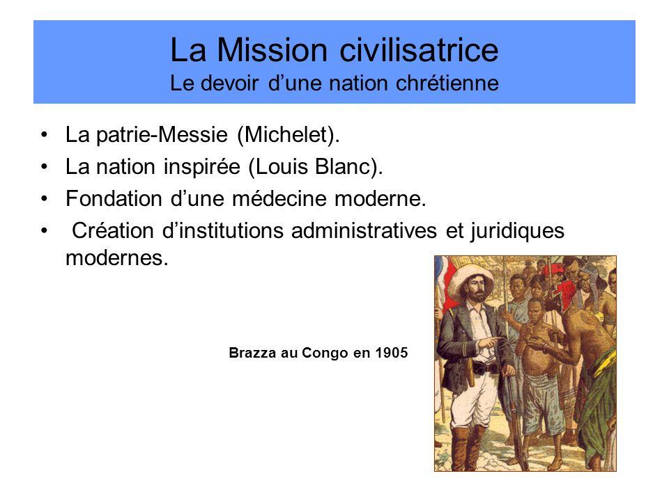 La Mission civilisatrice Le devoir d'une nation chrétienne La patrie-Messie (Michelet).