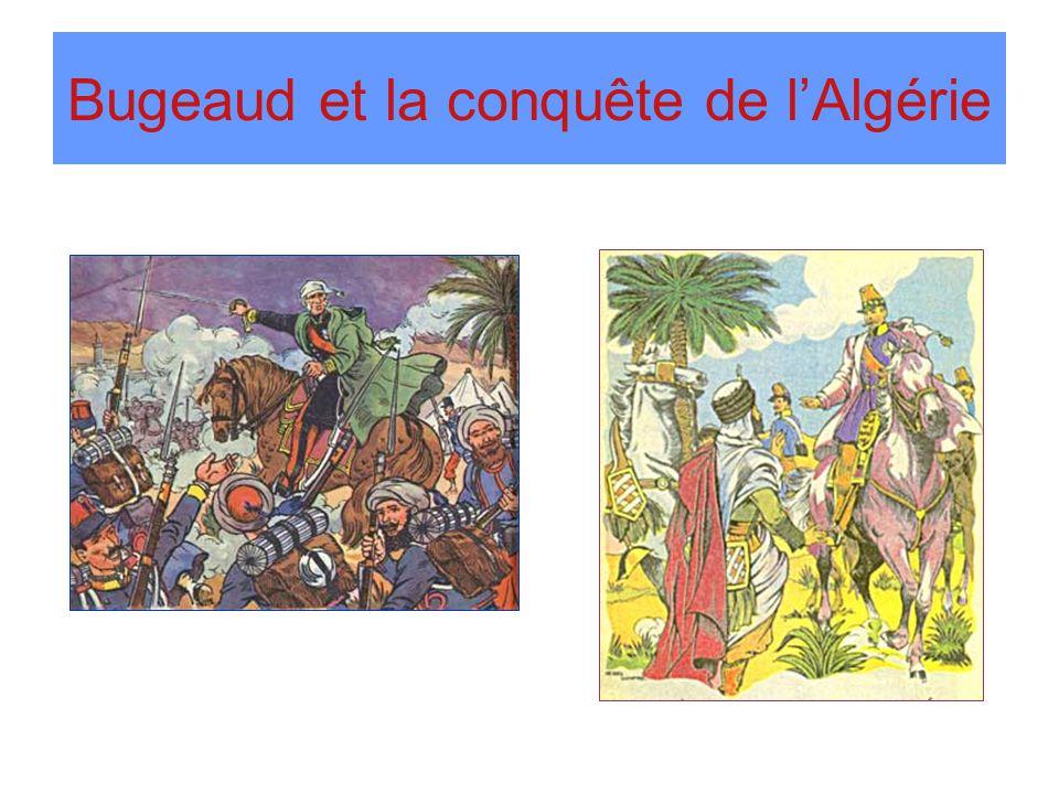 Bugeaud et la conquête de l'Algérie