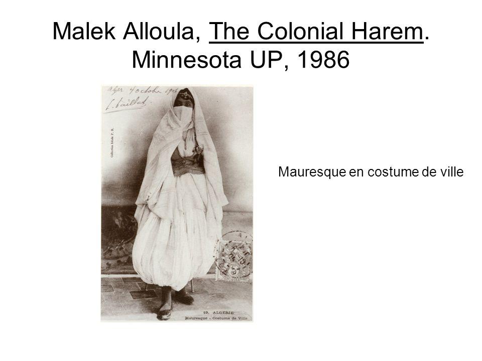 Malek Alloula, The Colonial Harem. Minnesota UP, 1986 Mauresque en costume de ville