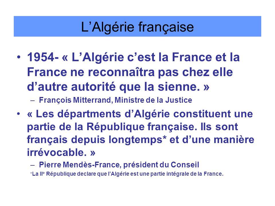L'Algérie française 1954- « L'Algérie c'est la France et la France ne reconnaîtra pas chez elle d'autre autorité que la sienne.