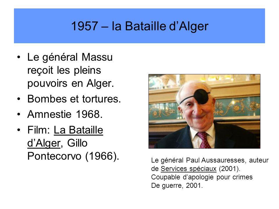 1957 – la Bataille d'Alger Le général Massu reçoit les pleins pouvoirs en Alger.
