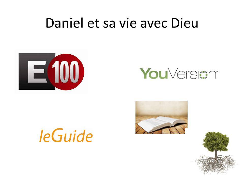 Daniel et sa vie avec Dieu