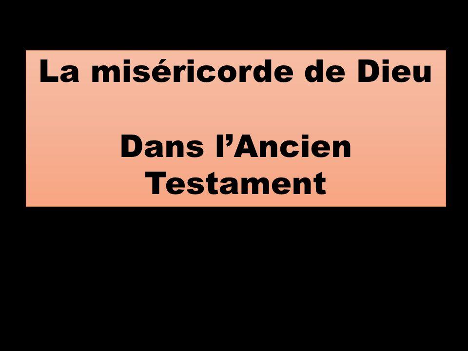 La miséricorde de Dieu Dans l'Ancien Testament