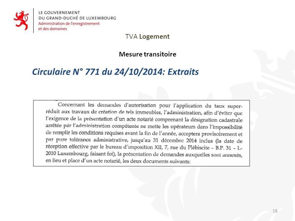 TVA Logement Mesure transitoire Circulaire N° 771 du 24/10/2014: Extraits 18