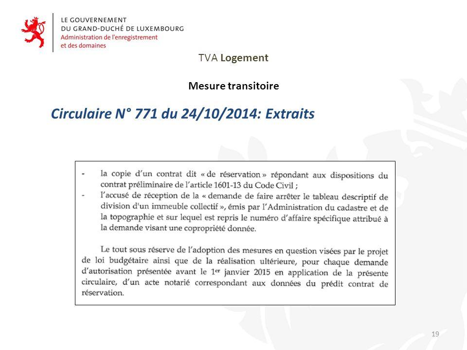TVA Logement Mesure transitoire Circulaire N° 771 du 24/10/2014: Extraits 19