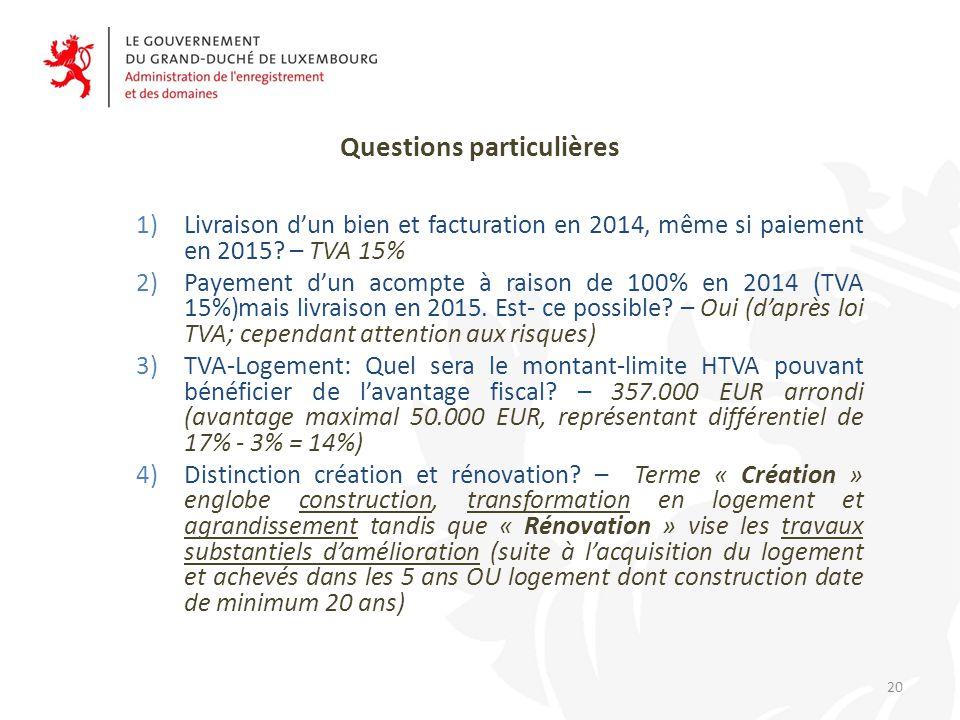 Questions particulières 1)Livraison d'un bien et facturation en 2014, même si paiement en 2015.