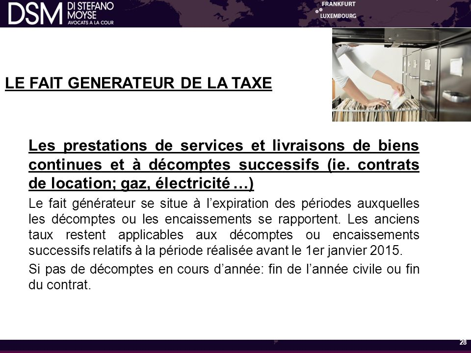LE FAIT GENERATEUR DE LA TAXE Les prestations de services et livraisons de biens continues et à décomptes successifs (ie.