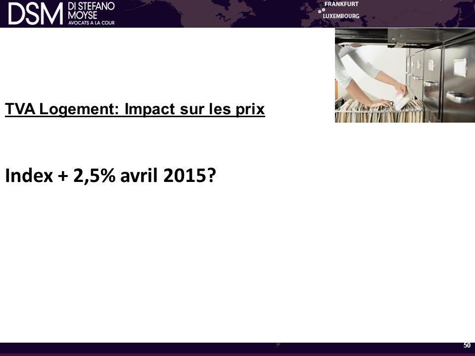 TVA Logement: Impact sur les prix Index + 2,5% avril 2015? 50