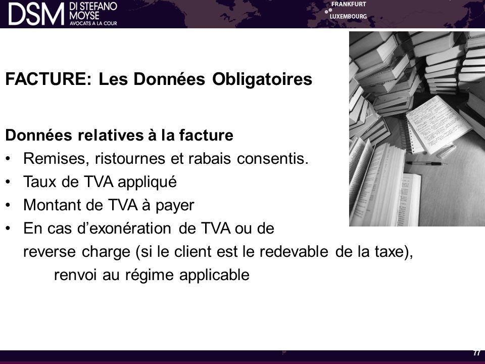 FACTURE: Les Données Obligatoires Données relatives à la facture Remises, ristournes et rabais consentis.