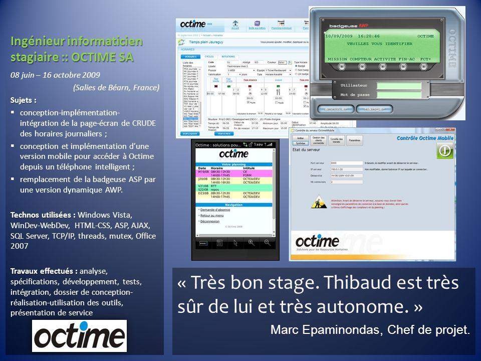 Ingénieur informaticien stagiaire :: OCTIME SA 08 juin – 16 octobre 2009 (Salies de Béarn, France) Sujets :  conception-implémentation- intégration d