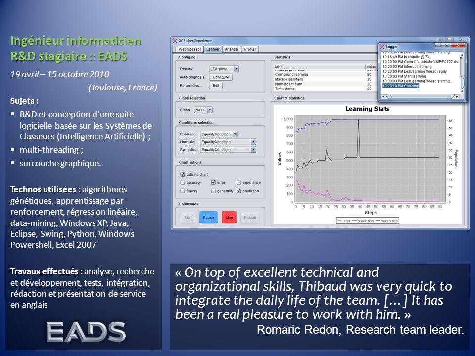 Ingénieur informaticien R&D stagiaire :: EADS 19 avril – 15 octobre 2010 (Toulouse, France) Sujets :  R&D et conception d'une suite logicielle basée