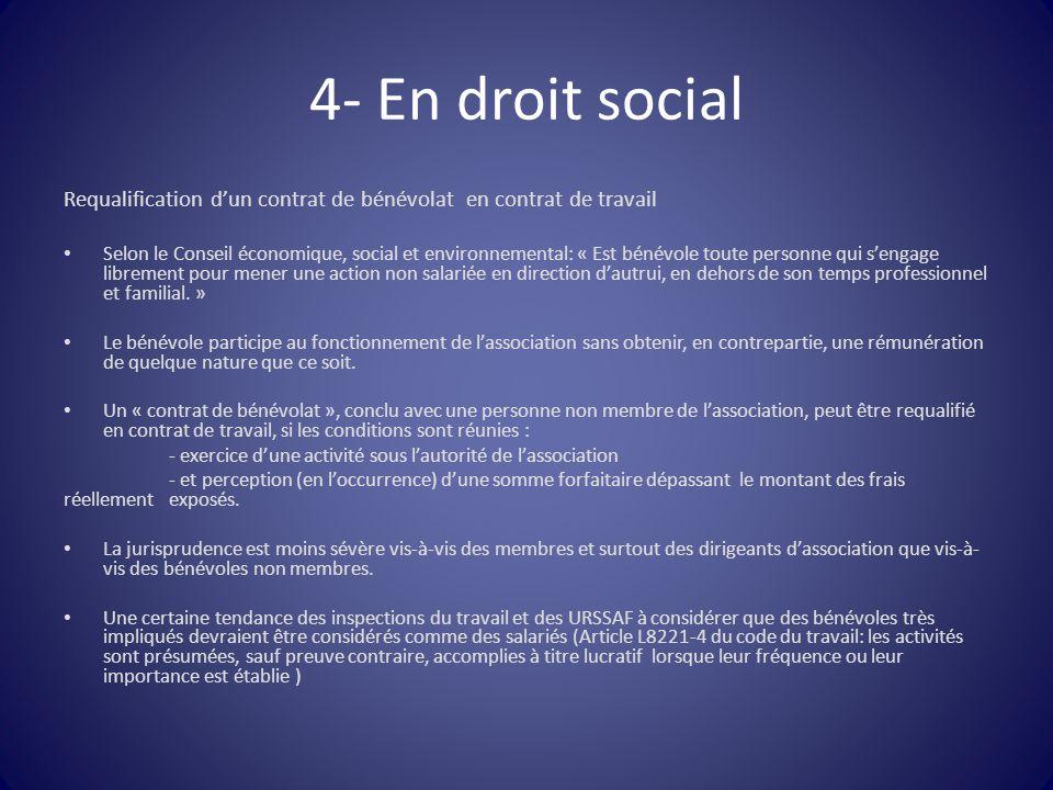 4- En droit social Requalification d'un contrat de bénévolat en contrat de travail Selon le Conseil économique, social et environnemental: « Est bénév