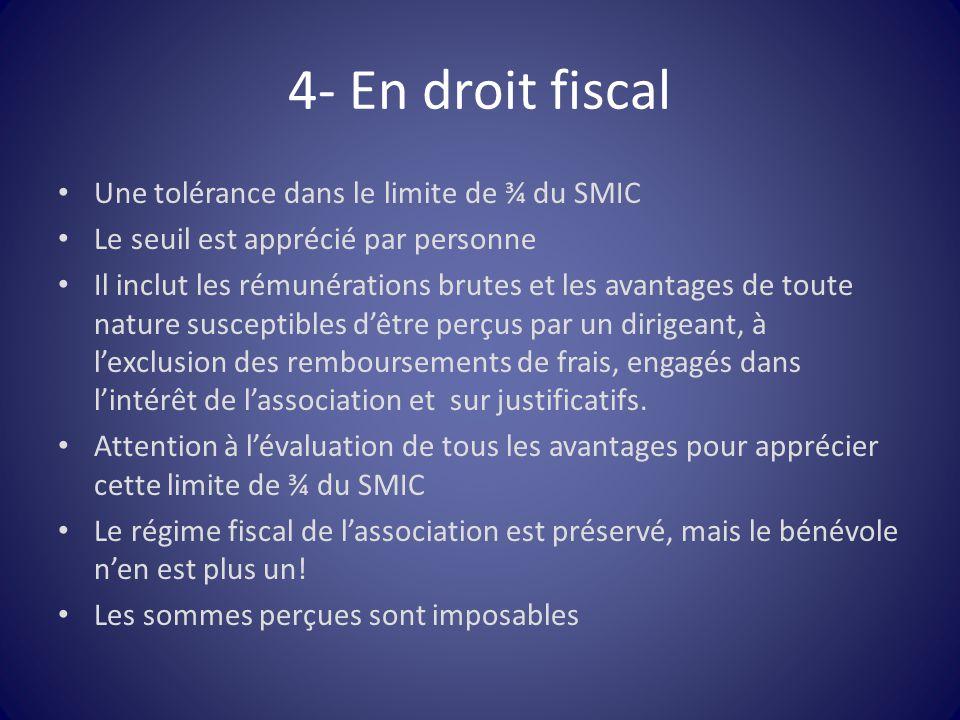 4- En droit fiscal Une tolérance dans le limite de ¾ du SMIC Le seuil est apprécié par personne Il inclut les rémunérations brutes et les avantages de