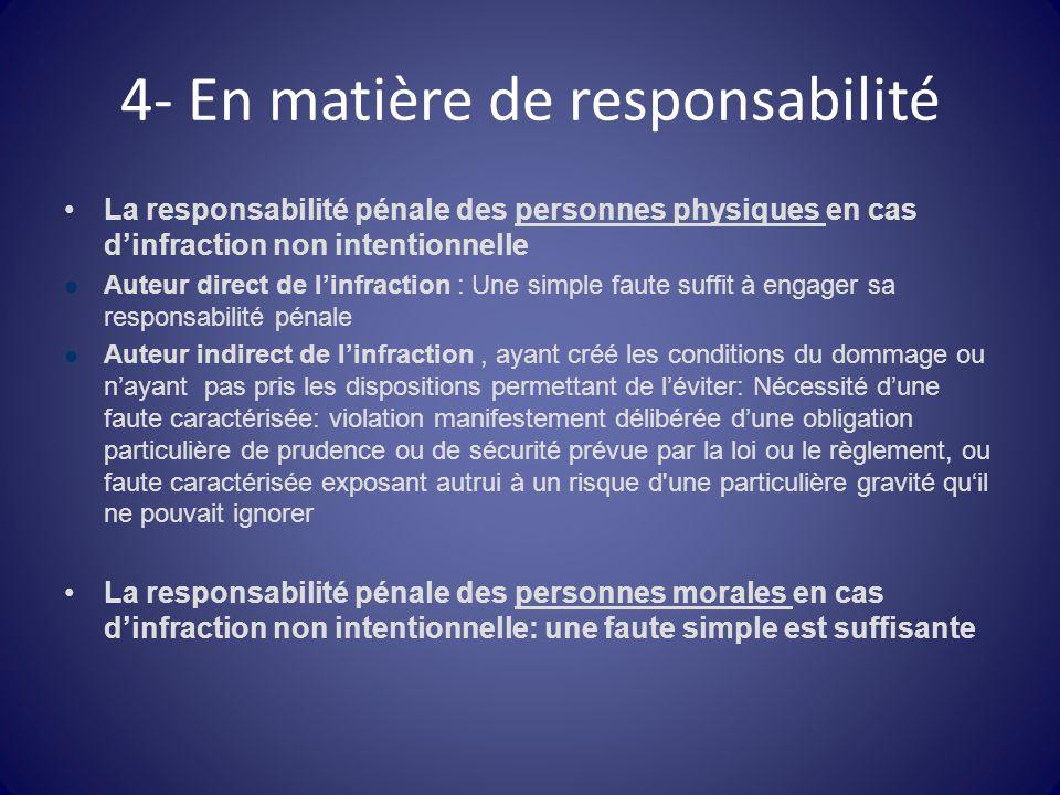 4- En matière de responsabilité La responsabilité pénale des personnes physiques en cas d'infraction non intentionnelle Auteur direct de l'infraction