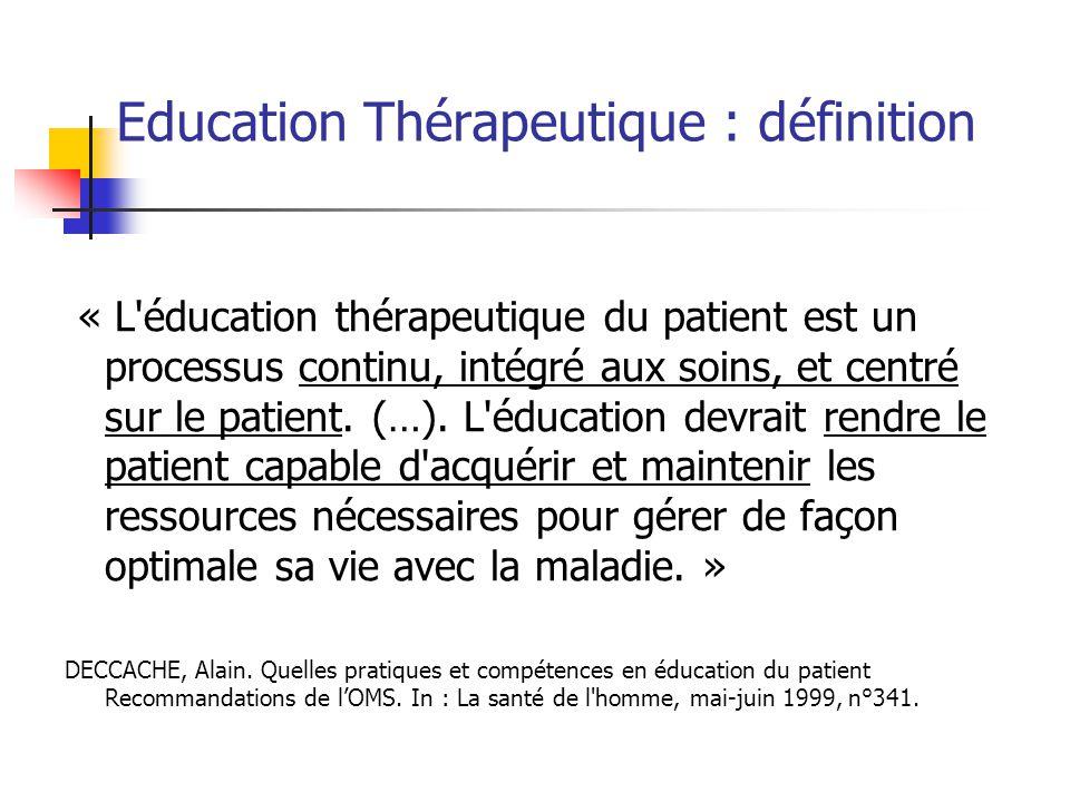 « L'éducation thérapeutique du patient est un processus continu, intégré aux soins, et centré sur le patient. (…). L'éducation devrait rendre le patie