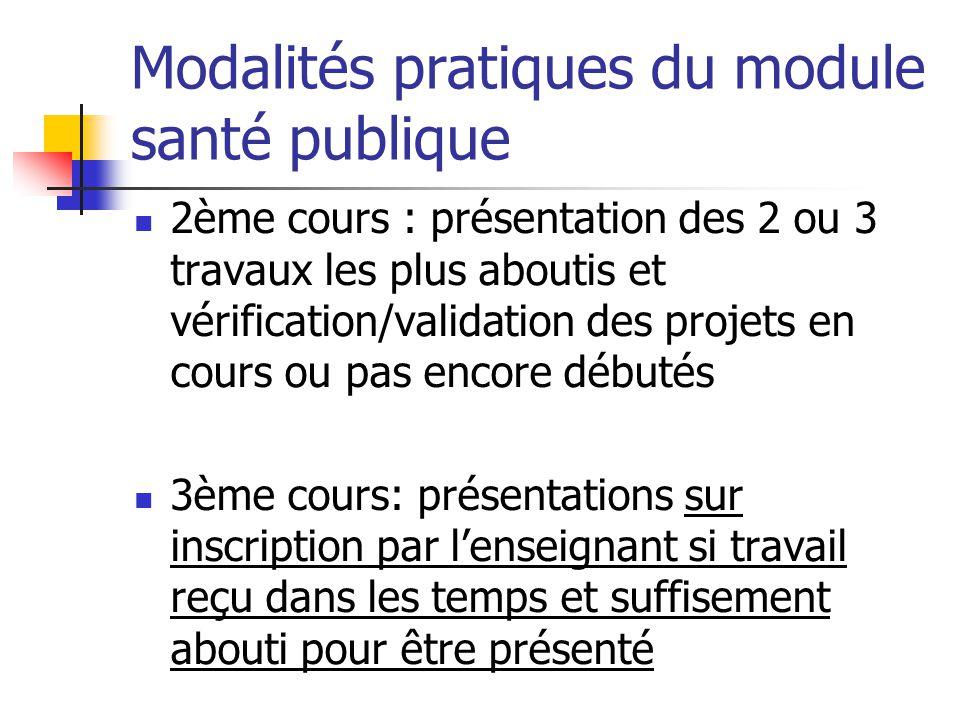 Modalités pratiques du module santé publique 2ème cours : présentation des 2 ou 3 travaux les plus aboutis et vérification/validation des projets en c