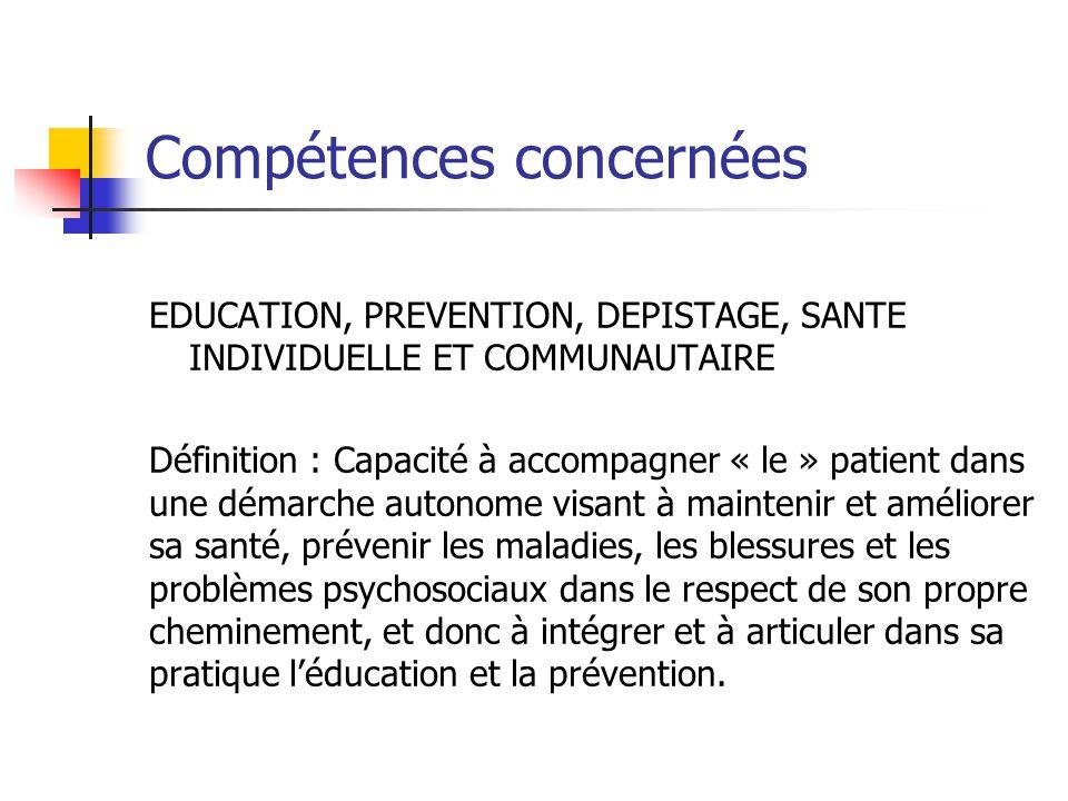 Compétences concernées EDUCATION, PREVENTION, DEPISTAGE, SANTE INDIVIDUELLE ET COMMUNAUTAIRE Définition : Capacité à accompagner « le » patient dans u