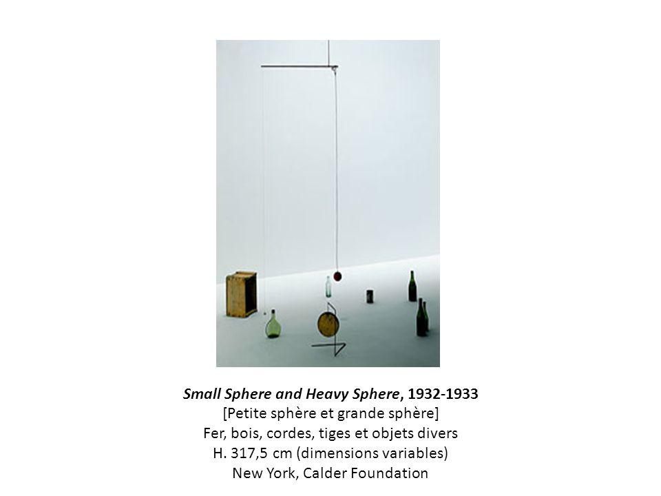 Small Sphere and Heavy Sphere, 1932-1933 [Petite sphère et grande sphère] Fer, bois, cordes, tiges et objets divers H. 317,5 cm (dimensions variables)