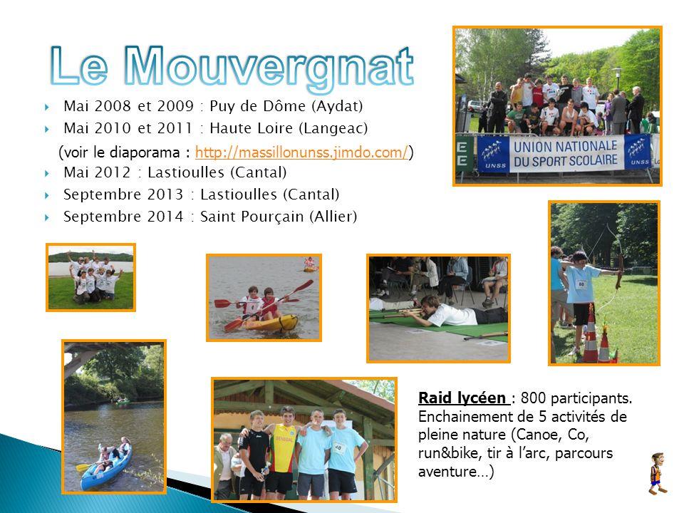  Mai 2008 et 2009 : Puy de Dôme (Aydat)  Mai 2010 et 2011 : Haute Loire (Langeac) (voir le diaporama : http://massillonunss.jimdo.com/)http://massil