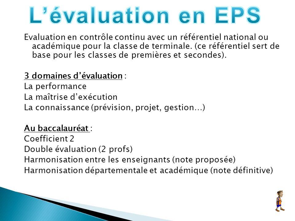 Evaluation en contrôle continu avec un référentiel national ou académique pour la classe de terminale. (ce référentiel sert de base pour les classes d