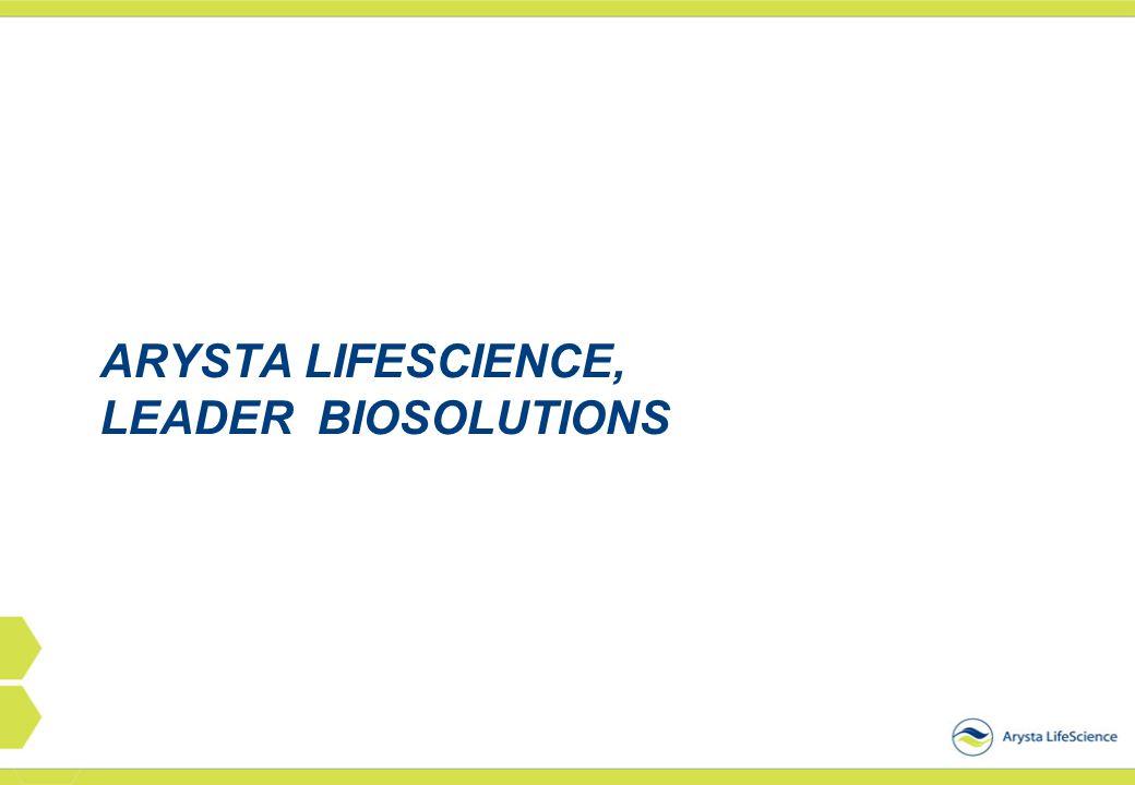ARYSTA LIFESCIENCE, LEADER BIOSOLUTIONS