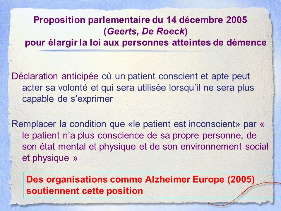 Proposition parlementaire du 14 décembre 2005 (Geerts, De Roeck) pour élargir la loi aux personnes atteintes de démence Déclaration anticipée où un pa