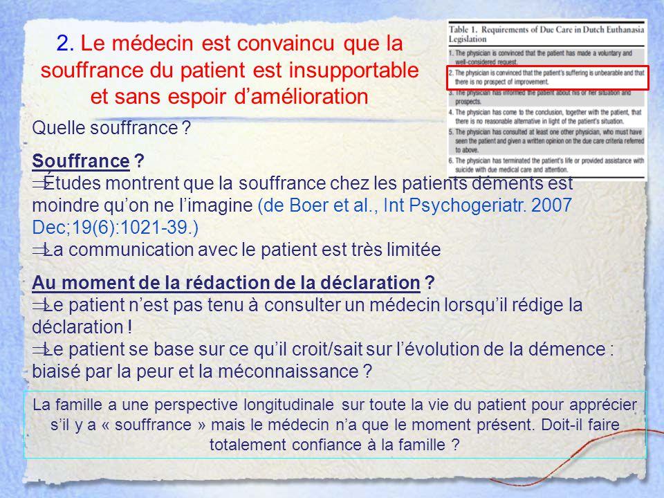 2. Le médecin est convaincu que la souffrance du patient est insupportable et sans espoir d'amélioration Quelle souffrance ? Souffrance ?  Études mon