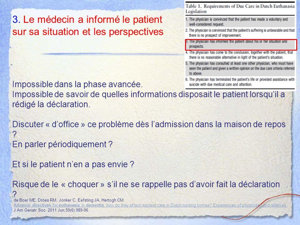 3. Le médecin a informé le patient sur sa situation et les perspectives Impossible dans la phase avancée. Impossible de savoir de quelles informations